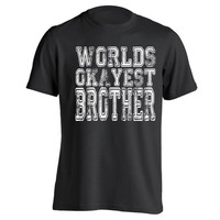 American Apparel bb401 Worlds OKAYEST Brother - funny cool hip retro present gift parody family son humor bro new - Mens T-shirt dt0438