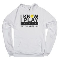 I know I play like a girl try to keep up softball Hoodie