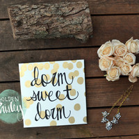 Dorm Sweet Home Canvas Painting Gold Dots Hand Lettering Wall Decor Dorm Room Decor Wall Hanging Dorm Sign College Gift Graduation Gift Art