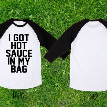 Limited  I got hot sauce in my bag, Beyonce Baseball T shirt, Raglan T shirt, Unisex T shirt, Adult T shirt
