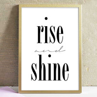 Rise and Shine - Black And White Minimalist Typography Art Print Bedroom Wall Art Home Decor Poster Print