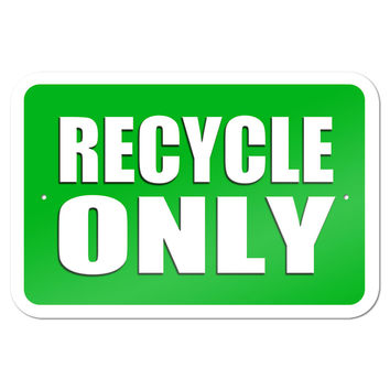 "Recycle Only 9"" x 6"" Metal Sign"