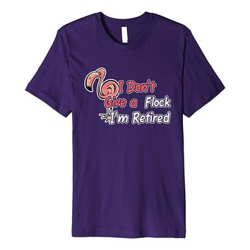 Retirement I Don't Give A Flock I'm Retired Flamingo T-Shirt