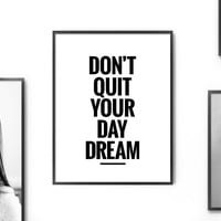 Don't Quit Your Day Dream Printable Art Poster – Motivational Quote Digital Print, Printable Typography Wall Art *INSTANT DOWNLOAD*