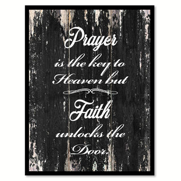 Prayer is the key to heaven but faith unlocks the door Quote Saying Canvas Print with Picture Frame Home Decor Wall Art