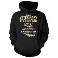Veterinary Technician, Wife Happy & Exhausted Funny Gift - Hoodie