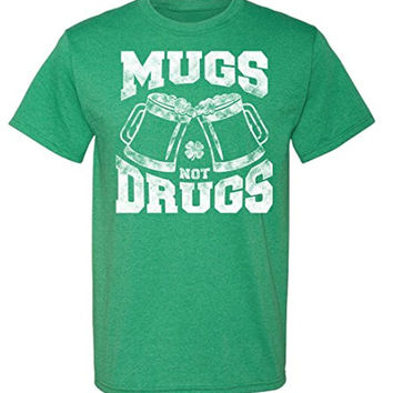 Mugs Not Drugs T-Shirt Funny St. Patricks Day Tee Shirt