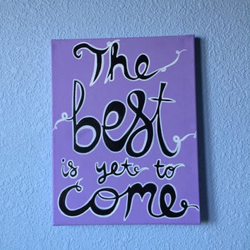 """The Best is Yet to Come quote stretched canvas painting wall decor 11"""" x 14"""""""