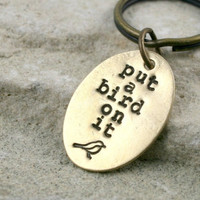 """Put A Bird On It"" Portlandia Quote Keychain."
