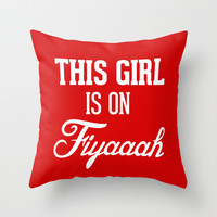 This girl is on Fiyaaah Throw Pillow by RexLambo