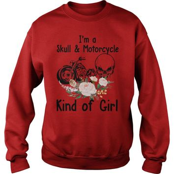 I'm a skull and motorcycle kind of girl shirt Sweatshirt Unisex