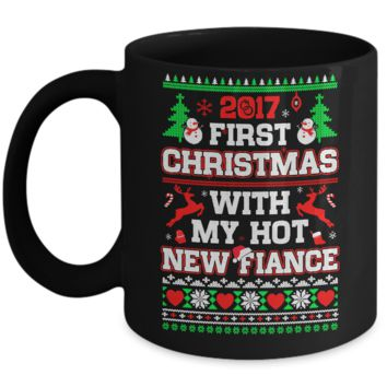 2017 First Christmas With My Hot New Fiance Sweater Mug