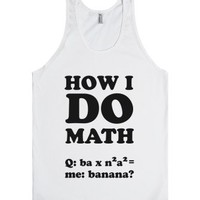 How I Do Math-Unisex White Tank