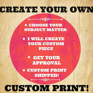 CREaTE YoUR OWN CUSToM ART PRiNT or PoSTER by M0PS