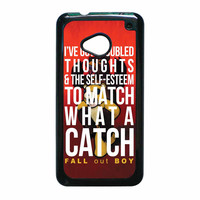 Fall Out Boy Watch A Catch Quote HTC One M7 Case