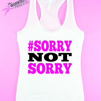 Sorry Not Sorry Gym Tank