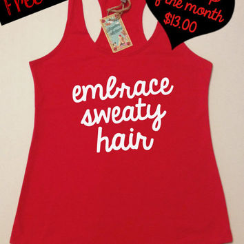 Tank Top of the Month. Embrace Sweaty Hair. Workout Tank Top. Running Tank. Crossfit Tank. Fitness Tank. Gym Shirt. Free Shipping USA