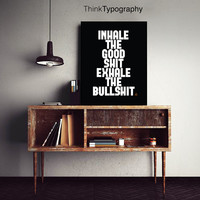 Motivational Print, Inhale the good shit exhale the bullshit, yoga print, zen, calm, let that shit go, buddha, meditate, meditating