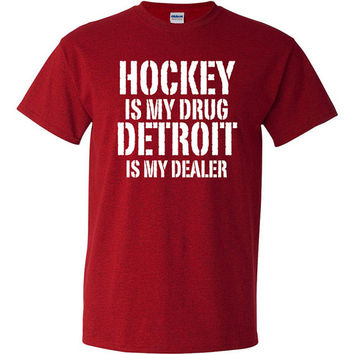 Hockey is My Drug Detroit is My Dealer Shirt NHL Red Wings Hockey Birthday Gift Christmas Gift Hockey Fan Custom Shirt Team Pride BD-478