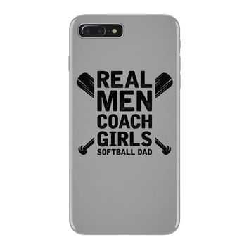 Real Men Coach Girls Softball Dad iPhone 7 Plus Case
