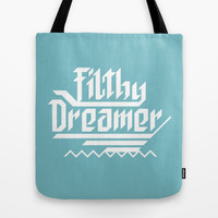 Filthy dreamer Tote Bag by Yetiland