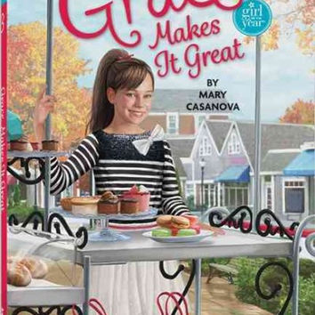 Grace Makes it Great (American Girl Today): Girl of the Year 2015 (American Girl Today)