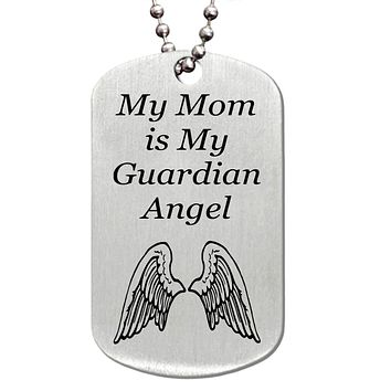 My Mom is my Guardian Angel Stainless Steel Dog Tag Necklace