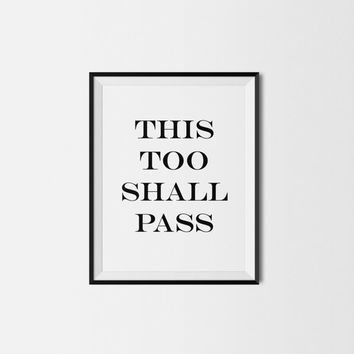8x10 Digital Print Poster, This Too Shall Pass, Motivational Quote Art, Printable Home Decor - INSTANT DOWNLOAD