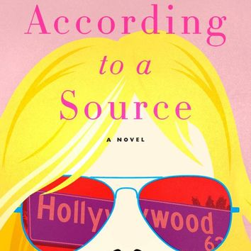 According to a Source: A Novel Hardcover – May 23, 2017
