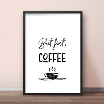 But first coffee sign, Coffee art print, Coffee wall art printable, Coffee poster, Coffee kitchen decor, Coffee decorations for kitchen