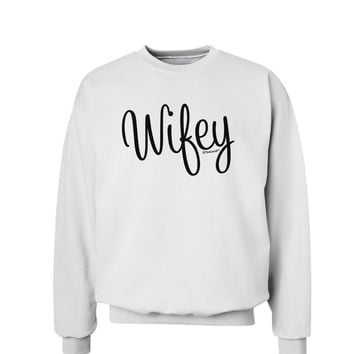 Wifey - Wife Design Sweatshirt by TooLoud