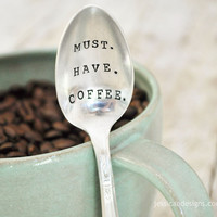 Must. Have. Coffee. (TM) - Hand Stamped Humorous Vintage Coffee Spoon for Coffee Lovers