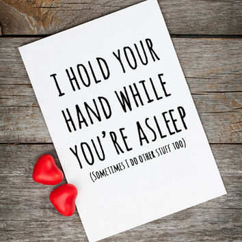 Naughty Valentines card, love quotes, I hold your hand while you're asleep, funny valentines card for boyfriend, valentines quote greetings.