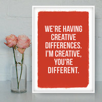 Creative differences print, Printable poster, Printable Wall Art, Bitchy poster,Quote poster, funny quote, digital poster, INSTANT DOWNLOAD.