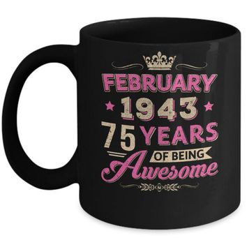 DCKIJ3 February 1943 75Th Birthday Gift Being Awesome Mug