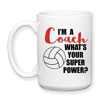 Coffee Mug, 15 oz, by Groovy Giftables - I'm A Volleyball Coach What's Your Super Power 001