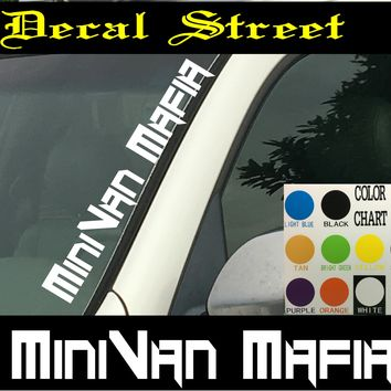 "MiniVan Mafia Vertical  Windshield  Die Cut Vinyl Decal Sticker 4"" x 22"""