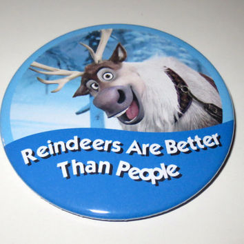 Sven Inspired Reindeers Are Better Than People Button