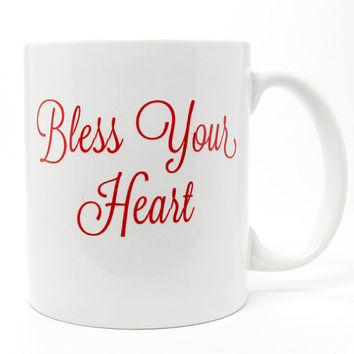 Bless Your Heart Coffee Mug - Custom Coffee  Mugs and Monogrammed Gifts from Mad For Monograms