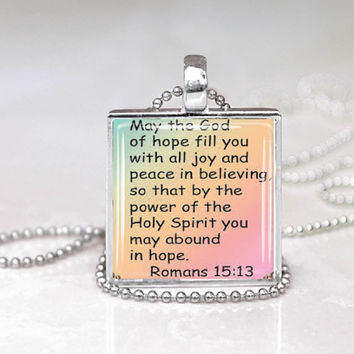 Christian Bible Scripture Jewelry Romans 15:13 May The God of Hope Glass Tile Necklace Pendant