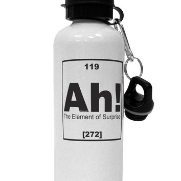 Ah the Element of Surprise Funny Science Aluminum 600ml Water Bottle by TooLoud