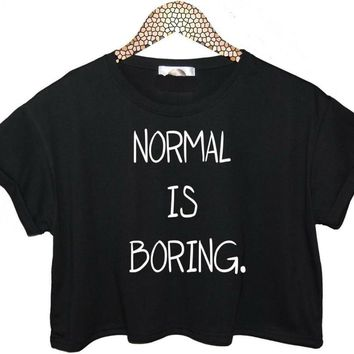 NORMAL IS BORING Letters Print Women Summer Crop Top Short t shirt Sexy Slim Funny Top Tee Hipster Black White ZT20-19