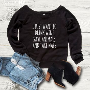 MORE STYLES! I Just Want To Drink Wine Save Animals And Take Naps, Funny Graphic Tees, Tank-Tops & Sweatshirts