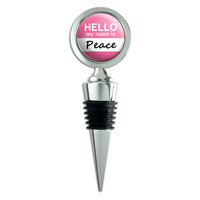 Peace Hello My Name Is Wine Bottle Stopper