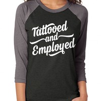 "Women's ""Tattooed & Employed"" Baseball Tee by Steadfast Brand (Heather/Black)"