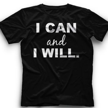 I Can And I Will !! T-Shirt -I Can And I Will Graphic -T