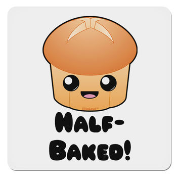 """Half Baked Cute Roll 4x4"""" Square Sticker"""