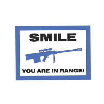 Smile You Are In Range Sign - Gun Right 2nd Amendment Signs