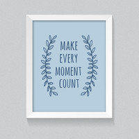 Printable home decor, blue digital download poster 'Make Every Moment Count' 8x10 wall art for home, bedroom, nursery and office