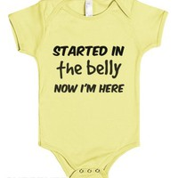Started In The Belly. Now I'm Here-Unisex Lemon Baby Onesuit
